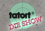 """""""Tatort - Die Show"""" - die interaktive und durchaus gewollt-chaotische Live-Show."""